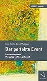 Der perfekte Event: Eventmanagement: Worauf es wirklich ankommt (VERSUS kompakt)