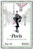 Paris: Der Fashion- und Lifestyle-Guide