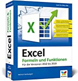 Excel – Formeln und Funktionen: Verständliche Anleitungen und Beispiele für schnelle Lösungen. Aktuell zu Microsoft Excel 2019 und älteren Versionen