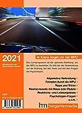 Keine Angst vor der MPU 2021: Aktualisierte Version der bewährten Vorbereitungshilfe auf die Medizinisch-Psychologische Untersuchung: Lern- und ... die...