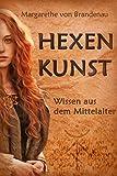 Hexenkunst: Wissen aus dem Mittelalter