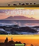 Highlights Südafrika. Das schönste Ende der Welt in einem Reisebildband. 50 Traumziele Südafrikas wie Kapstadt, Kruger Nationalpark, Johannesburg, ... Die 50...