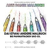 Anti Panik Malbuch: Das etwas andere Malbuch bei Panikattacken und Co, Über 20 Malübungen mit jeweils einer Kopie zur Wiederholung