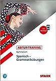 STARK Abitur-Training - Spanisch Grammatikübungen (STARK-Verlag - Training)