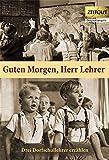 Guten Morgen, Herr Lehrer: Dorfschullehrer erzählen. 1959-1967 (Zeitgut)