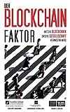 Der Blockchain-Faktor: Wie die Blockchain unsere Gesellschaft verändern wird