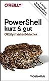 PowerShell – kurz & gut: Für PowerShell 7 und Windows PowerShell 5