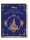 Disney: Das große goldene Buch der Disney-Geschichten: Zauberhaftes Vorlesebuch für die ganze Familie