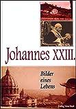 Johannes XXIII. - Bilder eines Lebens (Zeugen unserer Zeit)