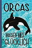 Orcas Machen Mich Glücklich: Blankgefüttertes Kindernotizbuch für Orca und Killerwal-Liebhaber