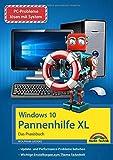 Windows 10 Pannenhilfe XL – Das große Praxisbuch - Probleme erkennen, Lösungen finden, Fehler beheben: mit vielen Insider Tipps und Tricks - komplett in...