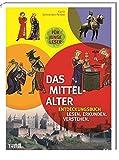 Das Mittelalter: Entdeckungsbuch: Lesen - Erkunden - Verstehen