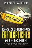 Das Geheimnis erfolgreicher Menschen: Selbstvertrauen aufbauen, stärken & verbessern mit charismatischer Ausstrahlung, für Anfänger und Beginner geeignet,...