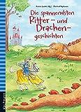 Die spannendsten Ritter- und Drachengeschichten (Das Vorlesebuch mit verschiedenen Geschichten für Kinder ab 5 Jahren)