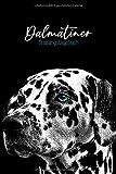 Dalmatiner Trainingstagebuch: Hundeerziehung | Welpenerziehung | Hunde Tagebuch | Dokumentiere Deine Fortschritte in der Hundeerziehung | viele Extras | Hunde...