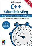C++ Schnelleinstieg: Programmieren lernen in 14 Tagen. Einfach und ohne Vorkenntnisse; inkl. E-Book (mitp Professional)