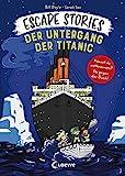 Escape Stories - Der Untergang der Titanic: Escape Game-Geschichte für Kinder ab 8 Jahre