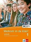 Welkom in de klas! 1 (A1): Lesboek met luisterteksten voor smartphone / tablet (Welkom in de klas! / Niederländisch für die Sekundarstufe I)