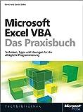 Microsoft Excel VBA - Das Praxisbuch. Für Microsoft Excel 2007-2013.