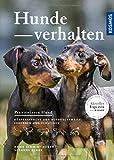 Hundeverhalten: Körpersprache und Ausdrucksweise erkennen und verstehen (Praxiswissen Hund)