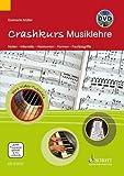 Crashkurs Musiklehre: Noten - Intervalle - Harmonien - Formen - Fachbegriffe. Ausgabe mit DVD.