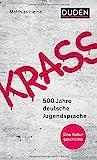 Krass: 500 Jahre deutsche Jugendsprache