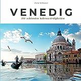 Venedig: Die schönsten Sehenswürdigkeiten: Die schönsten Sehenswürdigkeiten. Sonderausgabe, verfügbar nur bei Amazon