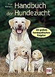 Handbuch der Hundezucht: Mit großem homöopathischen Ratgeber