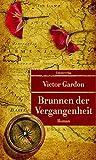 Brunnen der Vergangenheit (Unionsverlag Taschenbücher): Roman