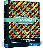 Joomla! 4: Das umfassende Handbuch. Installation, Administration, Wartung, Onlineshops, Templates und mehr