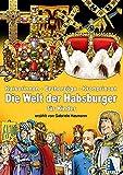 Kaiserinnen - Erzherzöge - Kronprinzen: Die Welt der HABSBURGER für Kinder erzählt von Gabriele Hasmann