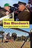 """Das Blendwerk: Von der """"Colonia Dignidad"""" zur """"Villa Baviera"""""""