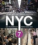 Bildband New York: NYC 7. Die Kultstrecke durch New York City. Unterwegs in der Weltstadt mit dem International Express. Vom Times Square bis Queens ... Linie 7...