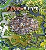EuropaBilder - Außergewöhnliche Ansichten. Ein Bildband mit faszinierender Drohnenfotografie, Luftbilder und preisgekrönter Panoramafotografie von den...