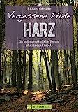 Vergessene Pfade: 38 Touren abseits des Trubels führen Sie in unbekannte Winkel des Harz, dem klassischen Wandergebirge unter dem Brocken. Das Beste: ... jeder...