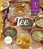 Tee zum Heilen und Genießen (Naturheilkunde für Zuhause)