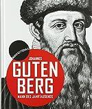 Johannes Gutenberg: Mann des Jahrtausends