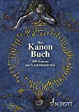 Das Kanon-Buch: 400 Kanons aus 8 Jahrhunderten zu allen Gelegenheiten. beliebige Gesangstimmen (solistisch oder chorisch) oder Melodie-Instrumente.