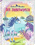 Einhorn-Paradies (Bd. 1): Der Zauberwunsch