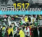 Mitten im Leben 1517 (500 Jahre Reformation)
