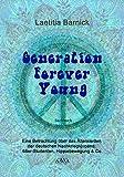Generation Forever Young - Großdruck: Eine Betrachtung über das Älterwerden der deutschen Nachkriegsjugend: 68er-Studenten, Hippiebewegung & Co.