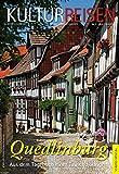 Quedlinburg. Aus dem Tagebuch einer Tausendjährigen (Kulturreisen)