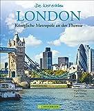 Bildband London: Königliche Metropole an der Themse. Ein Panoramabildband mit Reiseführer-Tipps und Highlights vom London Tower, Big Ben, Buckingham ... bis...