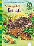 So leben die Tiere. Der Igel: Der Bücherbär. Sachwissen Natur. 1. Klasse: