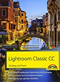 Lightroom Classic CC - Einstieg und Praxis - Praxistipps für den optimalen Workflow