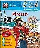 WAS IST WAS Junior Mitmach-Heft Piraten: Spiele, Rätsel, Sticker (WAS IST WAS Junior Mitmach-Hefte)