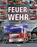 Feuerwehr: Die spektakulärsten Einsatzfahrzeuge: Die spektakulärsten Modelle