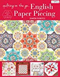 Burgess, S: Quilting on the Go: English Paper Piecing: 16 Epp Projects and Step-by-Step Techniques