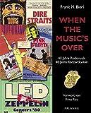 When The Music's Over: 40 Jahre Rockmusik - 40 Jahre Konzertkarten