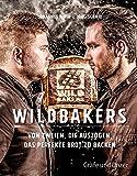 Wildbakers: Von zweien, die auszogen, das perfekte Brot zu backen (Gräfe und Unzer Einzeltitel)
